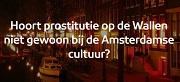 npo-focus-hoort-prostitutie-op-de-wallen-niet-gewoon-bij-de-amsterdamse-cultuur